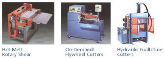 Hot melt rotary shear, on-demand flywheel cutters, Hydraulic guillotine cutters